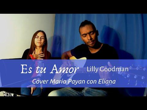 Es tu Amor – Lilly Goodman (Mario Payan feat Eliana Cover)