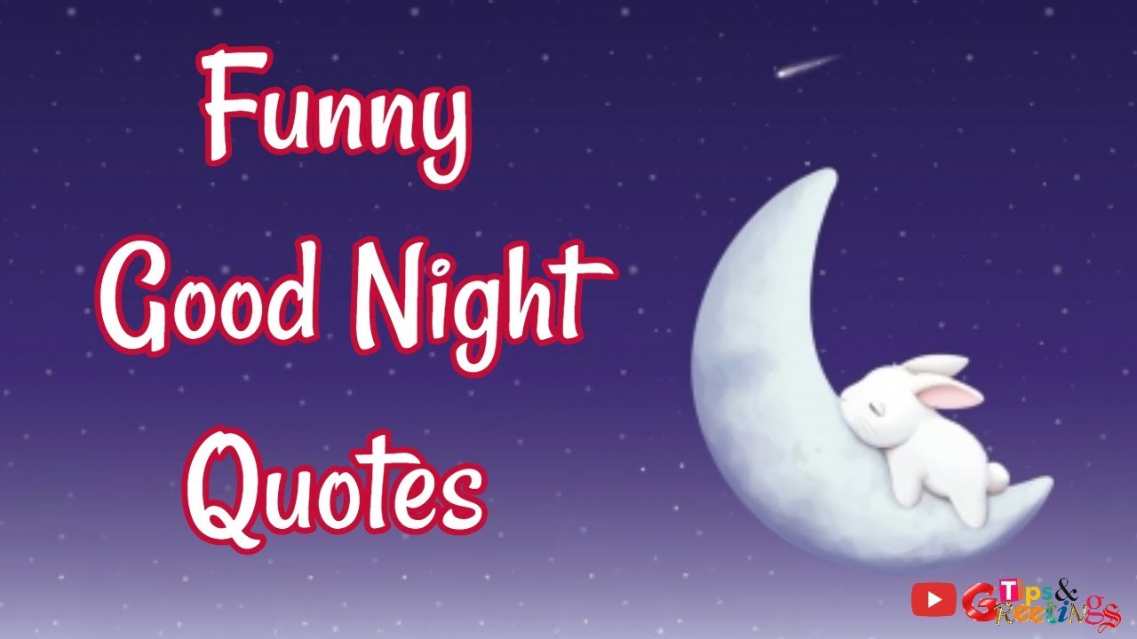 Funny Good Night Quotes Good Night Quotes For Friends Youtube