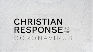 Christian Response to the Coronavirus | Sun, March 15, 2020 | Pastor Dave Rogers
