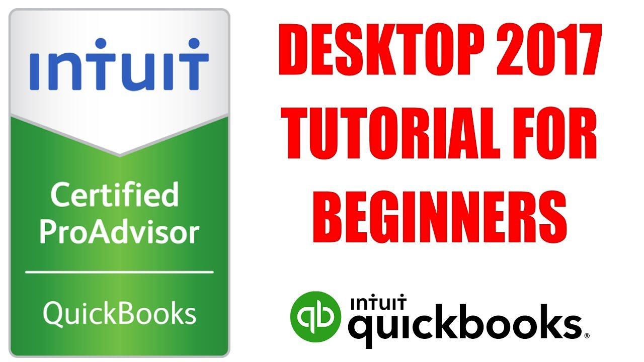 Quickbooks Desktop 2017 Tutorial For Beginners By Certified