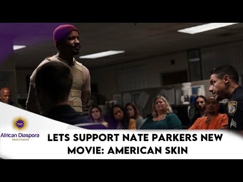 Let's Support Nate Parker's New Movie: American Skin