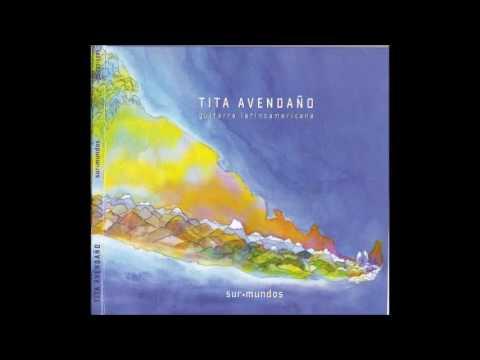 Tita Avendaño - Sur Mundos (Chilean Guitar)