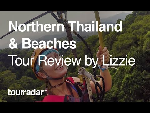 Northern Thailand & Beaches | Tour Review by Lizzie