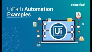 UiPath Automation Examples   Top 5 Automation Examples in UiPath    RPA UiPath Training   Edureka