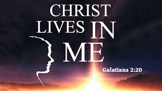 Christ Lives In Me As I Die To Self by Nick Krumrei - April 12, 2015