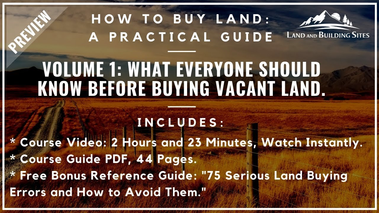Preview: How to Buy Land, Volume 1 - What Everyone Should Know Before Buying Vacant Land