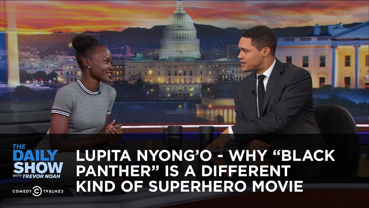 """Lupita Nyong'o - Why """"Black Panther"""" Is a Different Kind of Superhero Movie: The Daily Show #1"""
