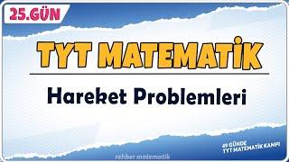 Hareket Hız Problemleri  49 Günde TYT Matematik Kampı 25.Gün  Rehber Matematik