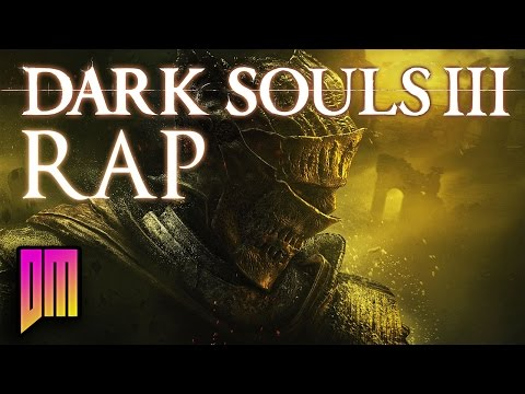 Dark Souls III |Rap Song Anthem| DEFMATCH