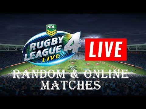 RUGBY LEAGUE LIVE 4 LIVE STREAM | RANDOM & ONLINE MATCHES!!!