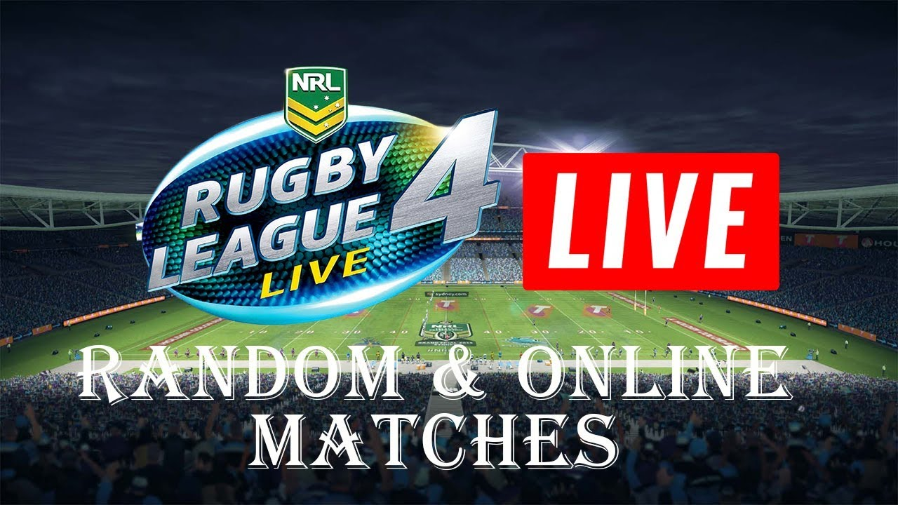 RUGBY LEAGUE LIVE 4 LIVE STREAM RANDOM U0026 ONLINE MATCHES