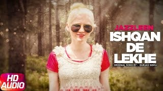 Ishqan De Lekhe (Cover Audio Song) | Jazzleen | Latest Punjabi Audio Song 2017 | Speed Records