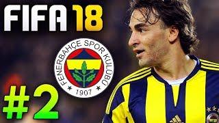 FIFA 18: Fenerbahçe Kariyeri #2 - SÜPER LİG BAŞLADI! ZORLU MAÇ!
