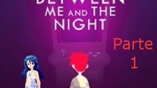 Between me And the night\Tutorial\Gameplay\Parte 1\español
