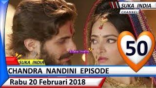Chandra Nandini Episode 50 ❤ Rabu 21 Februari 2018 ❤ Suka India