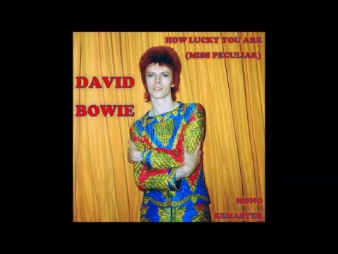 David Bowie - How Lucky You Are (Miss Peculiar)