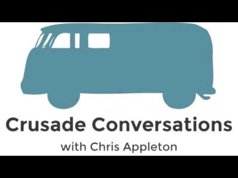 Crusade Conversations: Chris Appleton