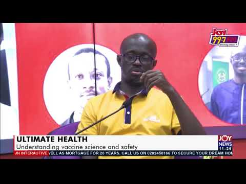 Ultimate Health: Understanding vaccine science and safety - JoyNews Interactive (23-8-21)