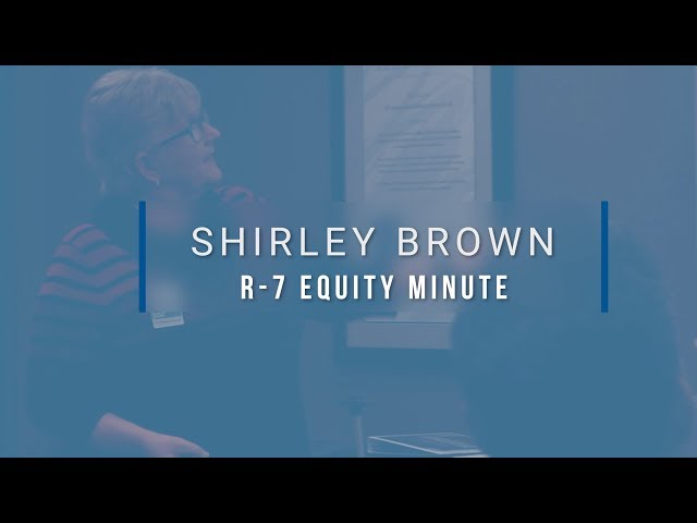 Lee's Summit R-7 Equity Minute featuring Shirley Brown