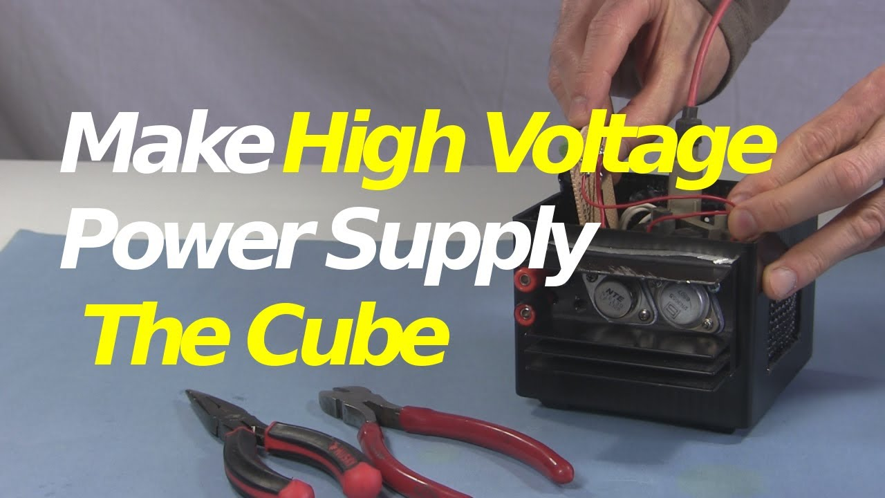 High Voltage Supply : The cube how to make high voltage power supply w flyb