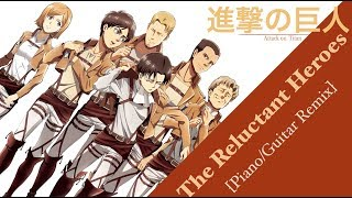 Repeat youtube video The Reluctant Heroes - Attack on Titan [Piano/Guitar Remix]