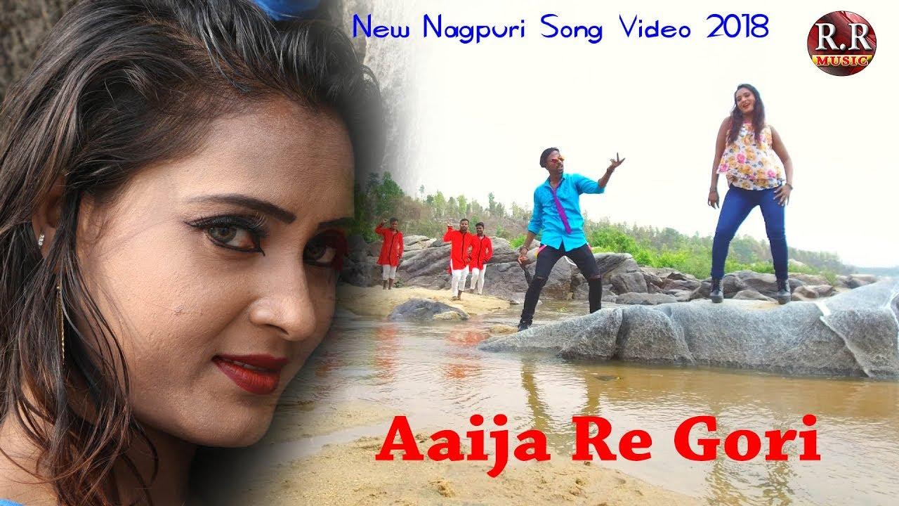 Aaija Re Gori | आईजा रे गोरी | New Nagpuri Song Video 2018 | Sadri Music  Nagpuri