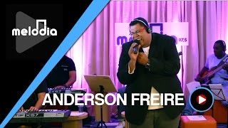 Anderson Freire - Raridade - Melodia Ao Vivo