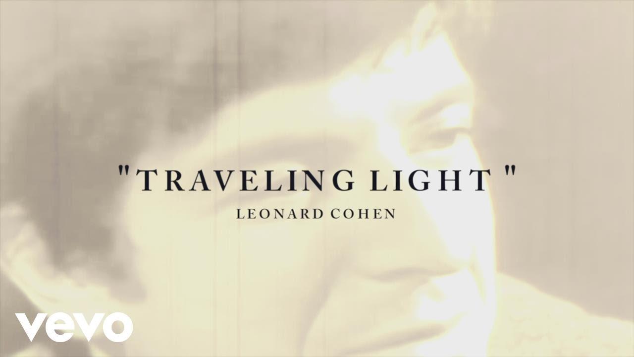 leonard-cohen-traveling-light-lyric-leonardcohenvevo