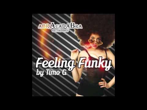 TIMO G - Feeling Funky (Original mix)