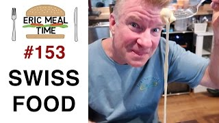 Swiss Food - Eric Meal Time #153