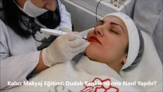 Kalıcı Makyaj Eğitimi İzmir: Dudak Renklendirme / Sevgi Akademi