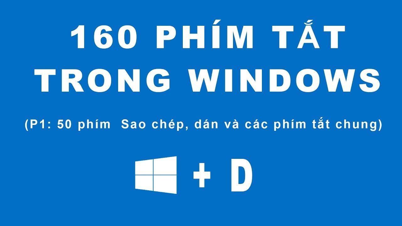 160 phím tắt trong windows (phần 1: 50 phím tắt sao chép, dán, và các phím tắt chung)