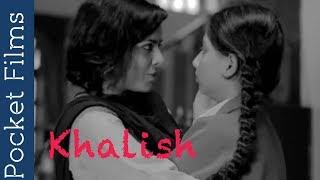 Hindi Short Film - Khalish ft.Rajshri Deshpande - A mother and daughter relationship