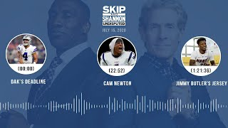 Dak's deadline, Cam Newton, Jimmy Butler's jersey (7.15.20) | UNDISPUTED Audio Podcast