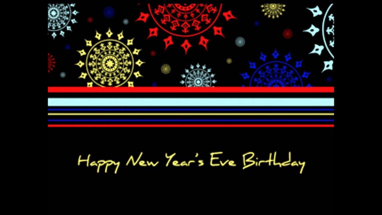 Happy New Year S Eve Birthday Youtube