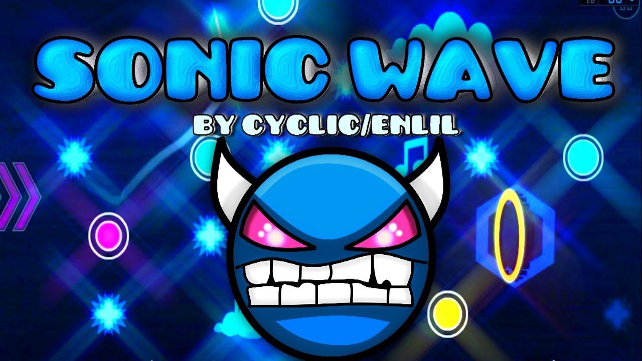 Geometry dash sonic wave by cyclic youtube