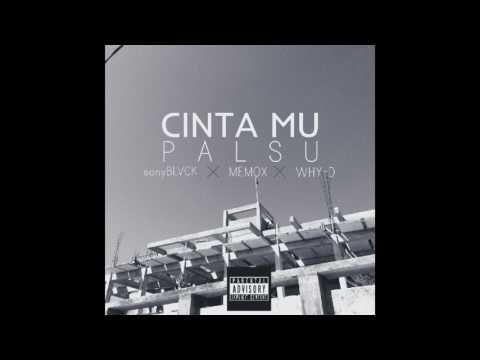 CINTAMU PALSU - sonyBLVCK X MEMOX X WHY-D (Remake RIHANA X EMINEM)