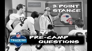 Football Gameplan's 3 Point Stance - Patriots Pre-Camp Questions