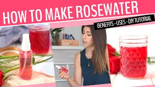 HOW TO MAKE ROSEWATER | Benefits and Beauty Uses!