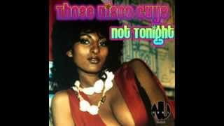 Those Disco Guys - Not Tonight (Coffy Mix)