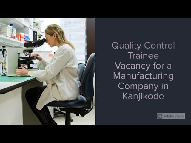 Quality Control Trainee Job Vacancy | Manufacturing Company Jobs | Kanjikode Job Vacancies