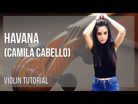 How to play Havana by Camila Cabello on Violin (Tutorial)