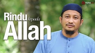 Ceramah Singkat Rindu Kepada Allah Ustadz Abdullah Taslim MA