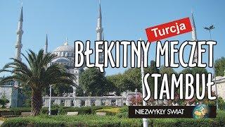 Niezwykly Swiat - Turcja - Stambuł - Błękitny meczet