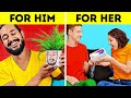 FOR HIM vs FOR HER || Adorable DIYs, Hacks and Crafts For Everyone