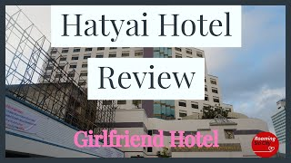 Hatyai Thailand Girl friendly Hotel BP Grand Tower Hotel Review