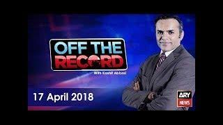 Off The Record  17th April 2018-Mohammad Malick's analysis on 'Vote Ko Izzat Do' seminar
