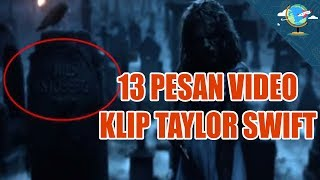Video 13 PESAN TERSEMBUNYI LAGU TAYLOR SWIFT - LOOK WHAT YOU MADE ME DO download MP3, 3GP, MP4, WEBM, AVI, FLV Juni 2018