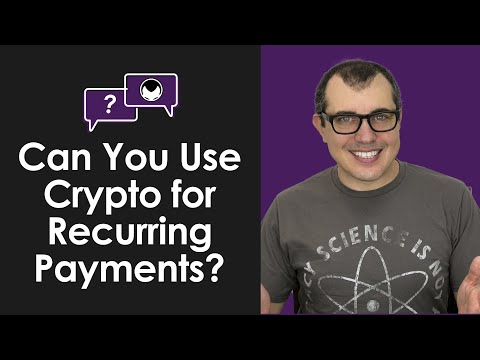 Getting Cryptocurrency Q&A: Can You Use Cryptocurrencies for Recurring Payments?