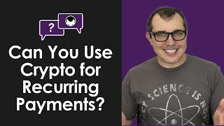 Bitcoin Q&A: Can You Use Crypto for Recurring Payments?